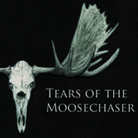 Tears of the Moosechaser: Songs for a Sinister Woman